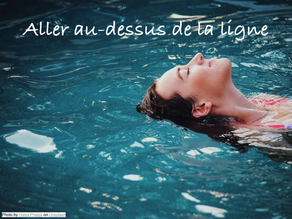 Aller au-dessus de la ligne Photo by Haley Phel...