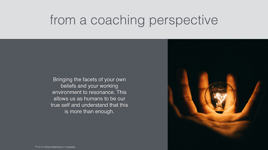 from a coaching perspective Bringing the facets...