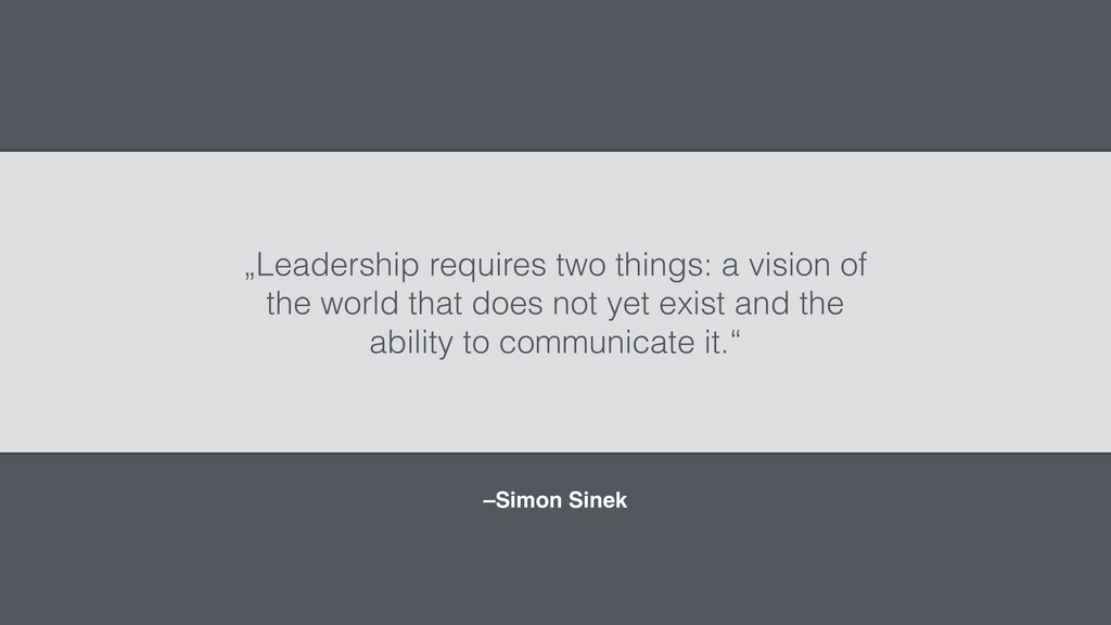 "–Simon Sinek ""Leadership requires two things: a..."