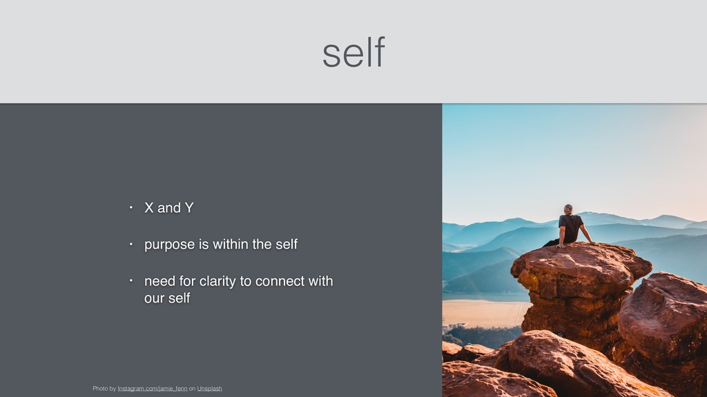 self • X and Y • purpose is within the self • n...