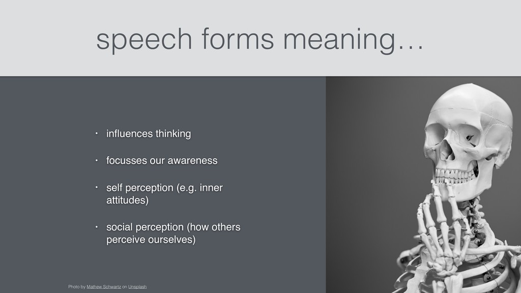 speech forms meaning… • influences thinking • fo...