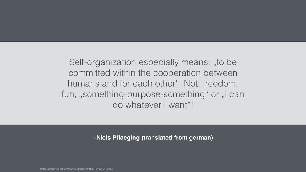 –Niels Pflaeging (translated from german) Self-o...
