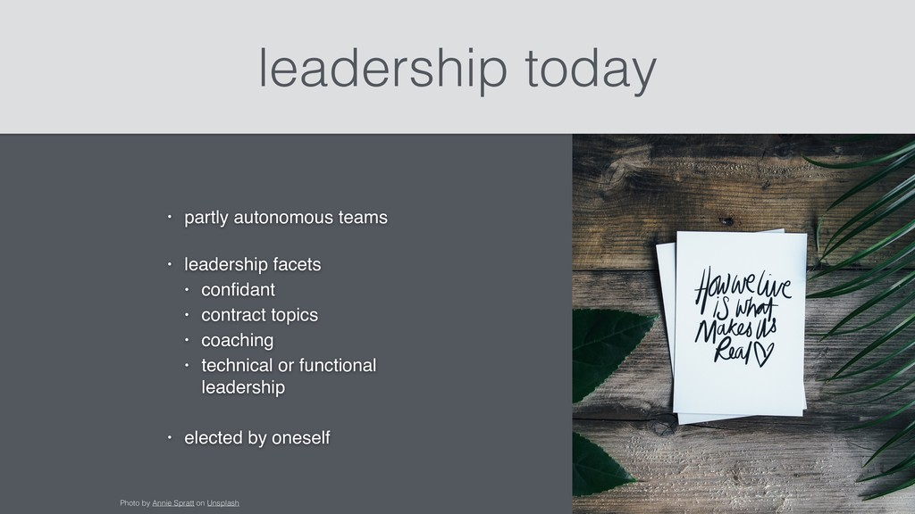 leadership today • partly autonomous teams • le...