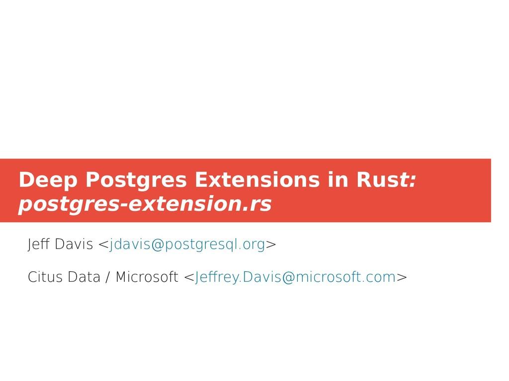 Deep Postgres Extensions in Rust: postgres-exte...