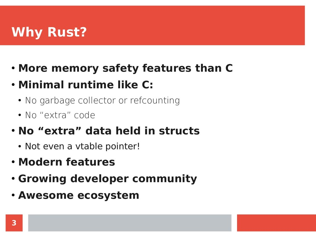 3 Why Rust? ● More memory safety features than ...