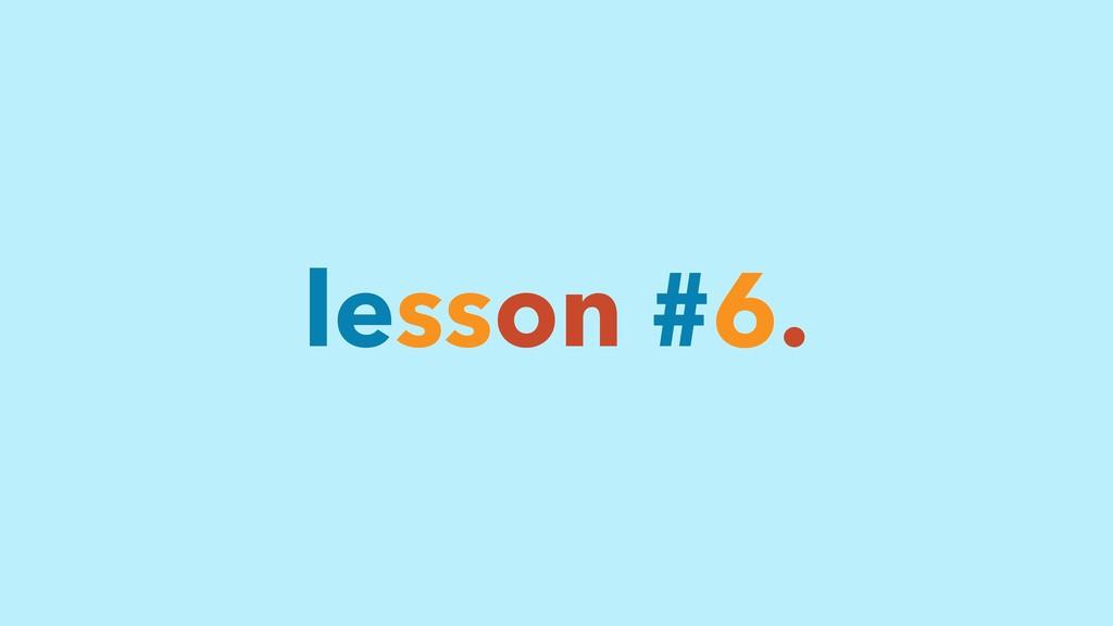 lesson #6.