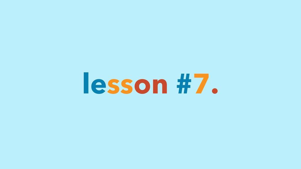 lesson #7.
