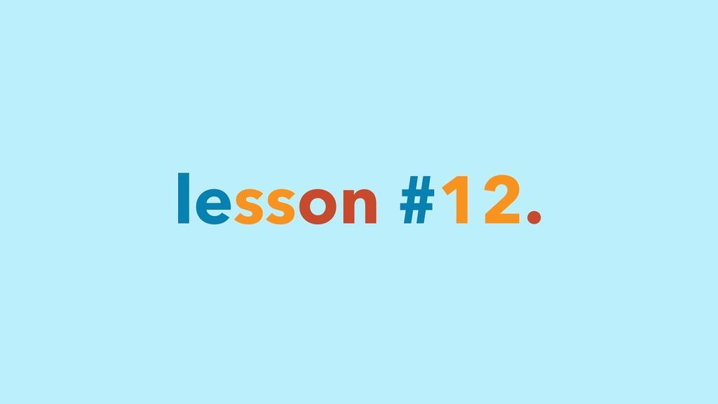 lesson #12.