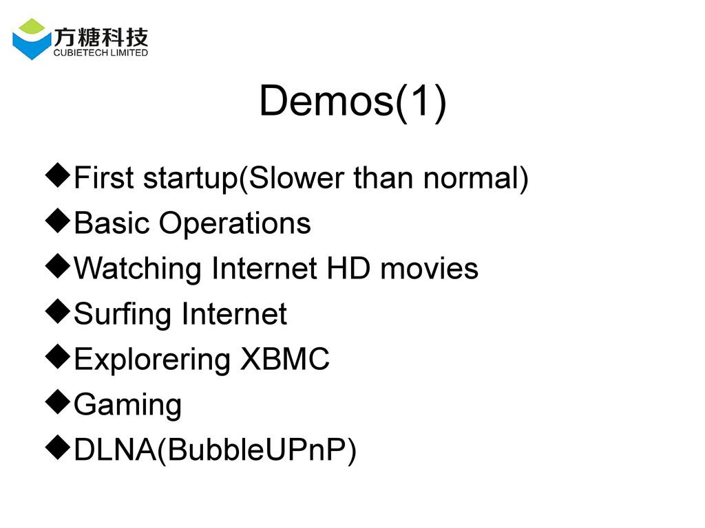 Demos(1) First startup(Slower than normal) Ba...