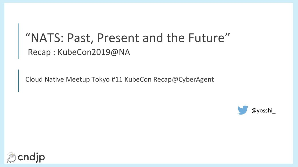 "ç ""NATS: Past, Present and the Future"" Recap : ..."