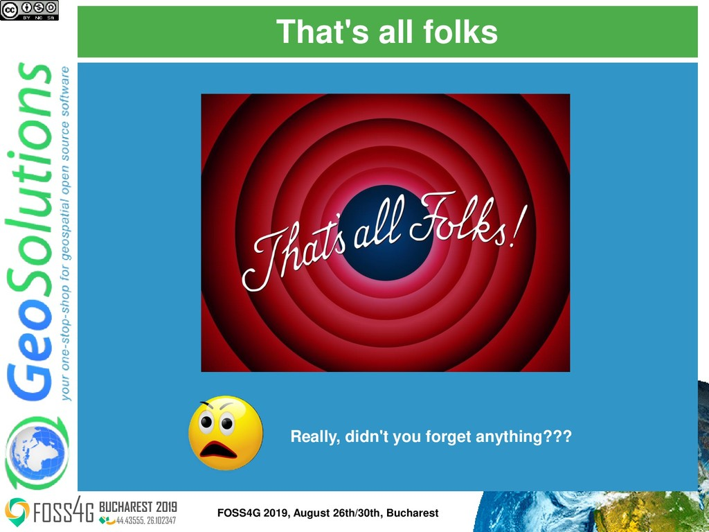 That's all folks FOSS4G 2019, August 26th/30th,...