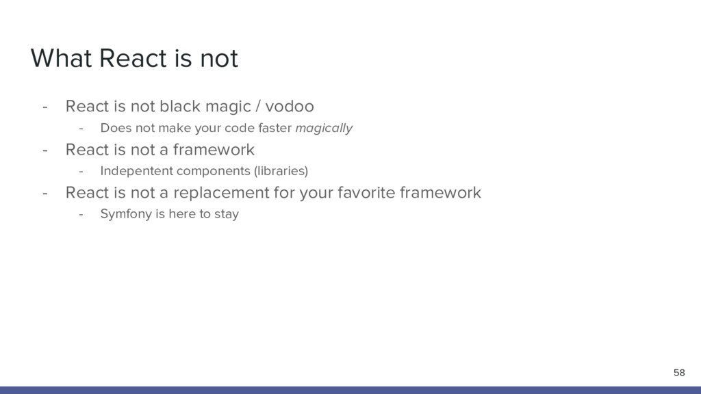 What React is not - React is not black magic / ...