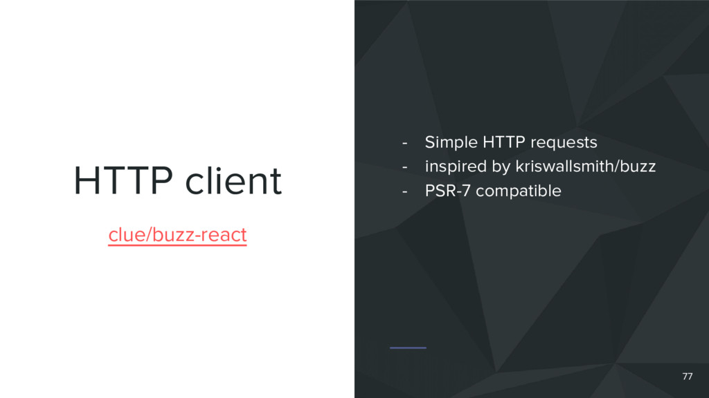 HTTP client 77 clue/buzz-react - Simple HTTP re...