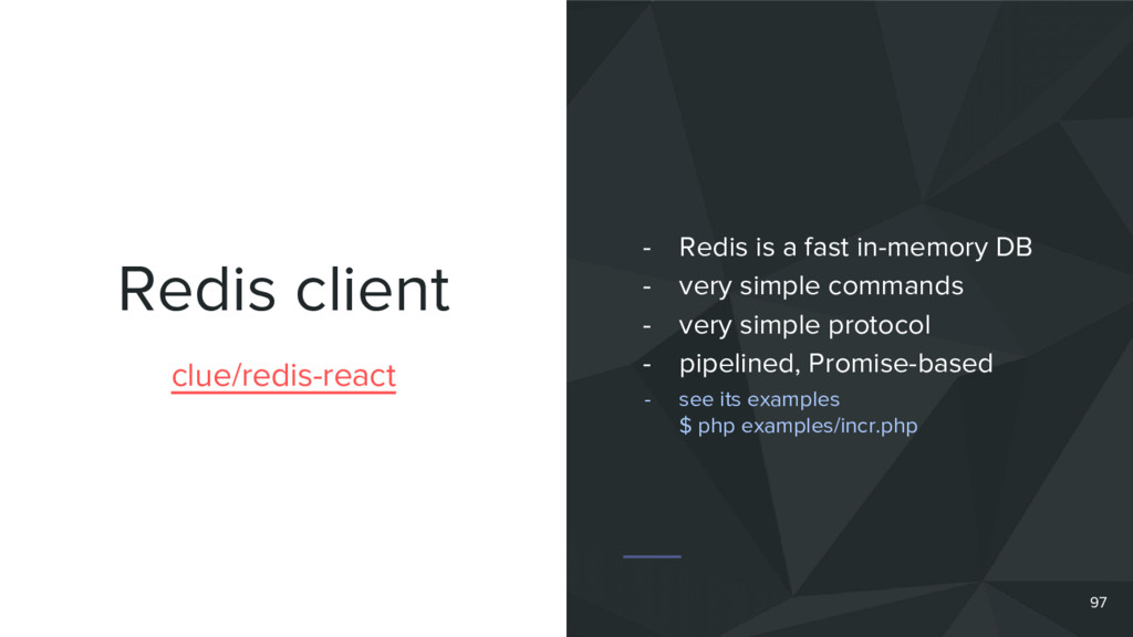 Redis client 97 clue/redis-react - Redis is a f...