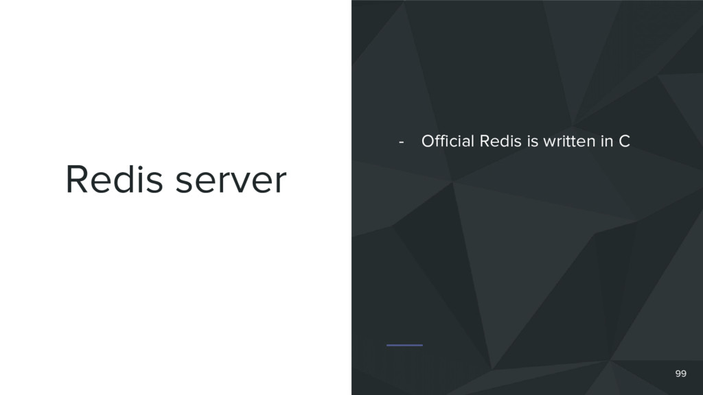 Redis server 99 - Official Redis is written in C
