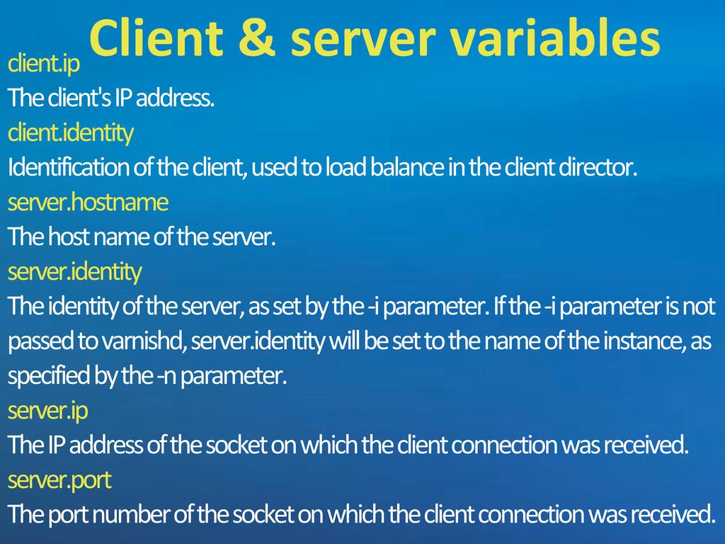 client.ip The'client's'IP'address. client.ident...