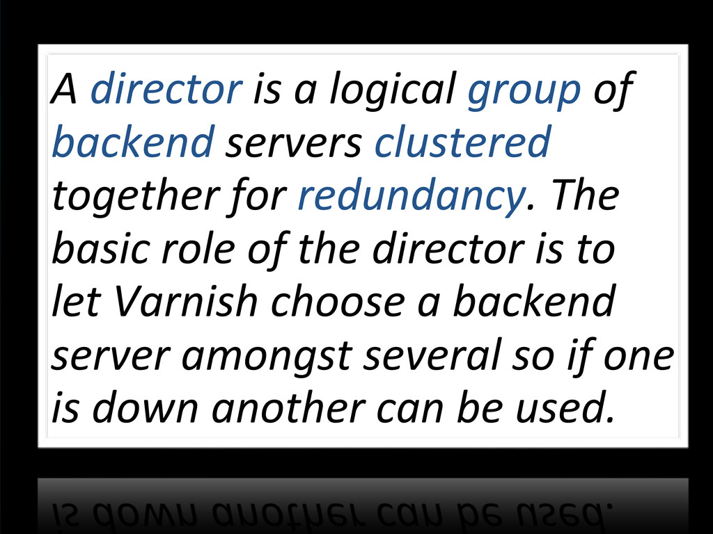 A!director!is!a!logical!group!of! backend!serve...