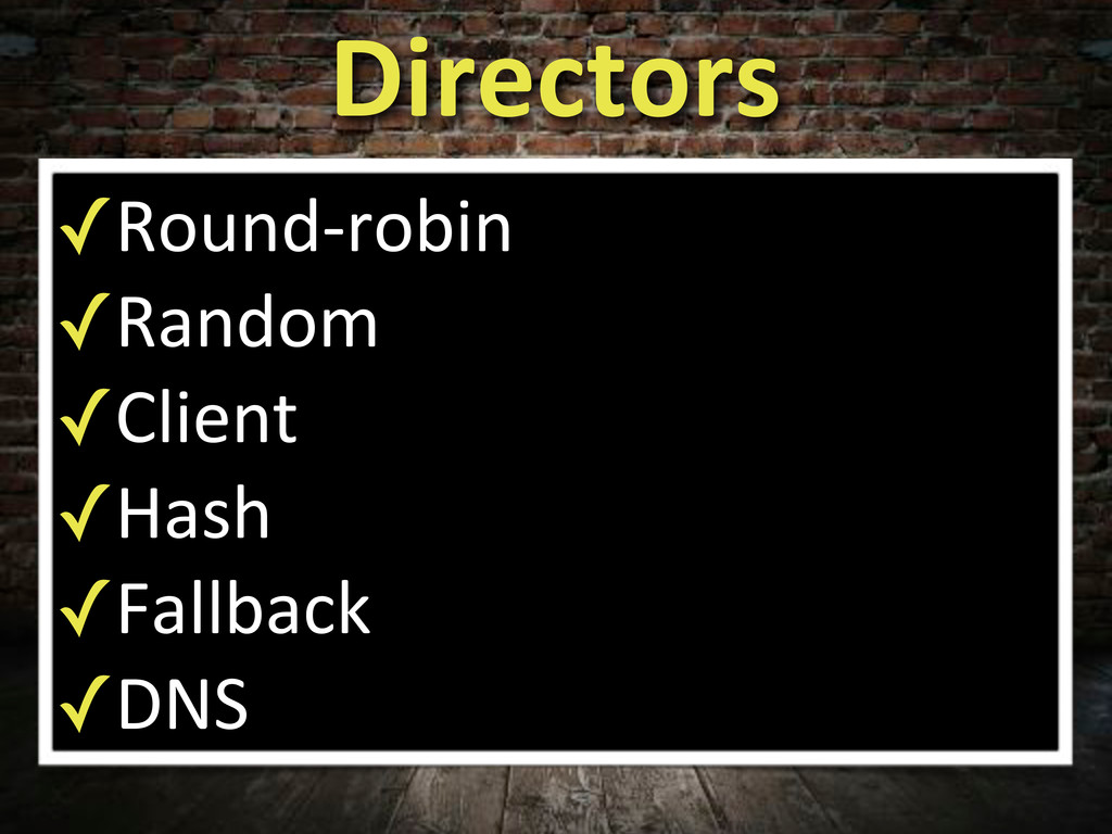 Directors ✓Round4robin ✓Random ✓Client ✓Hash ✓F...
