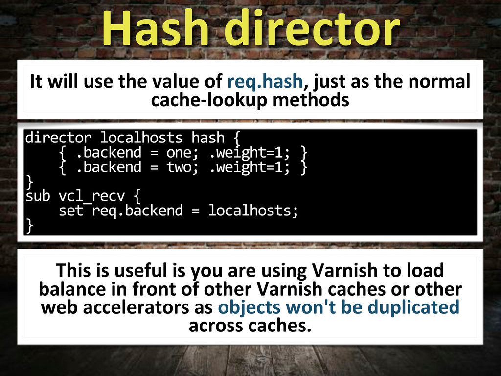 director.localhosts.hash.{ ....{..backend.=.one...