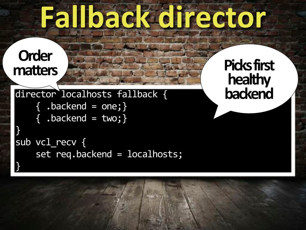 director.localhosts.fallback.{ ....{..backend.=...