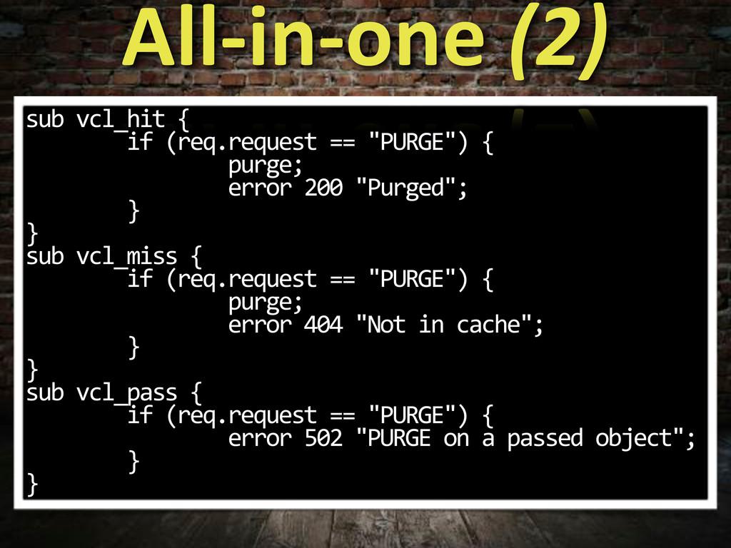 "sub$vcl_hit${ $$$$$$$$if$(req.request$==$""PURGE..."