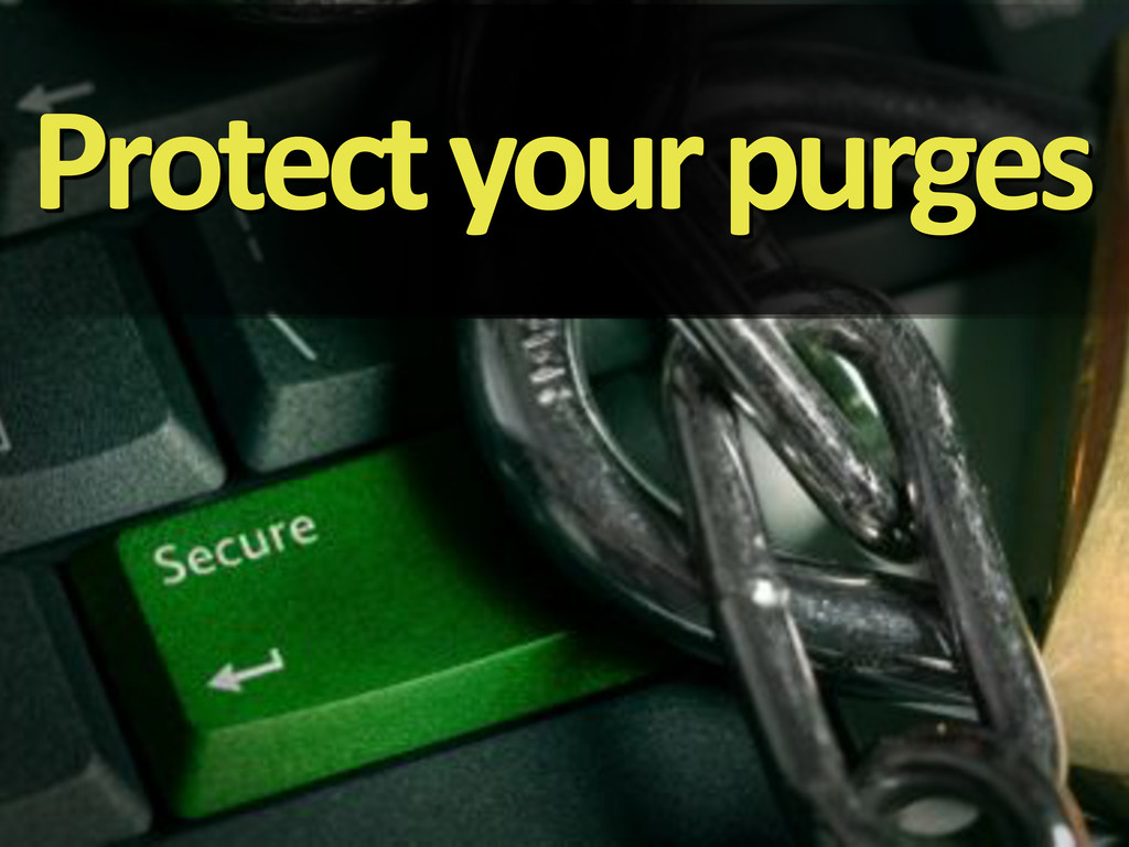 Protect'your'purges