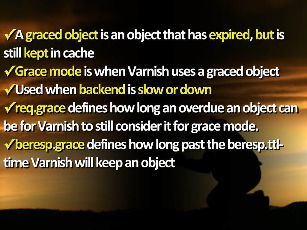 ✓A'graced'object'is'an'object'that'has'expired,...