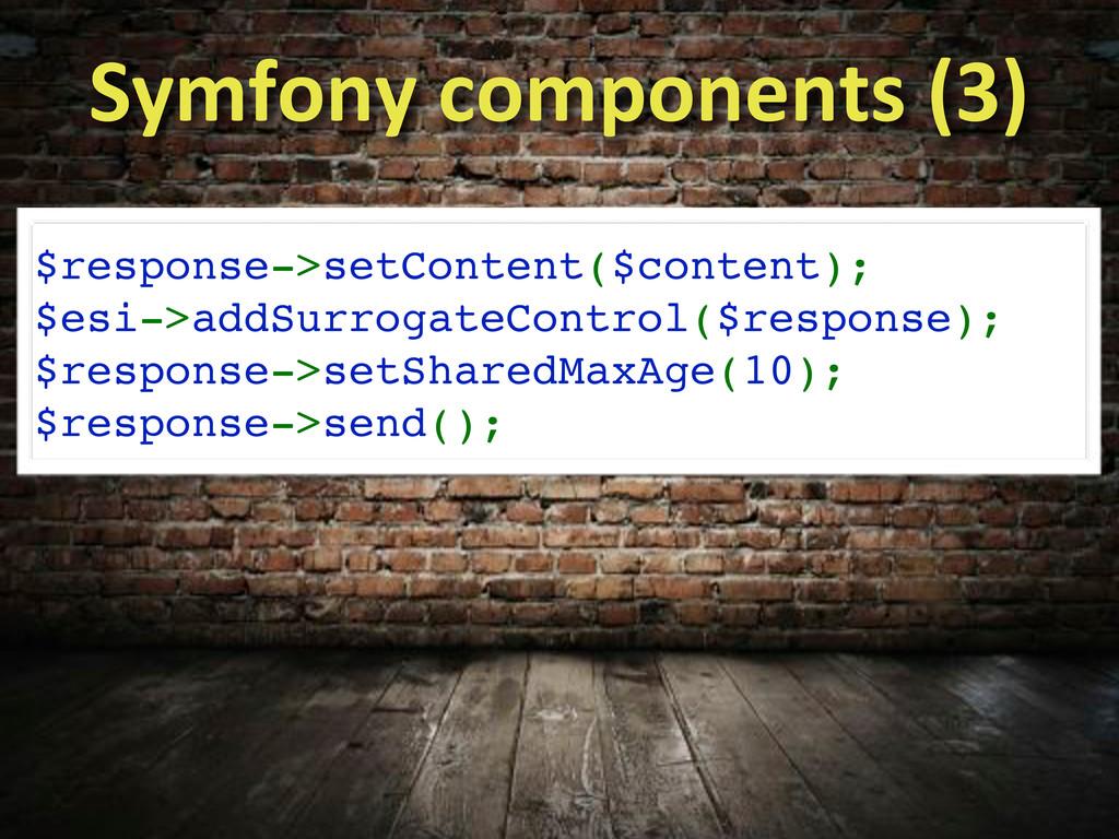 $response->setContent($content); $esi->addSurro...