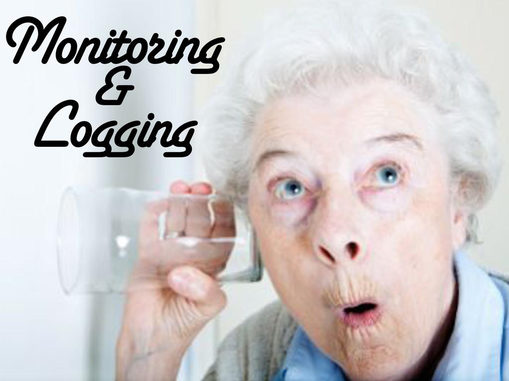 Monitoring & Logging