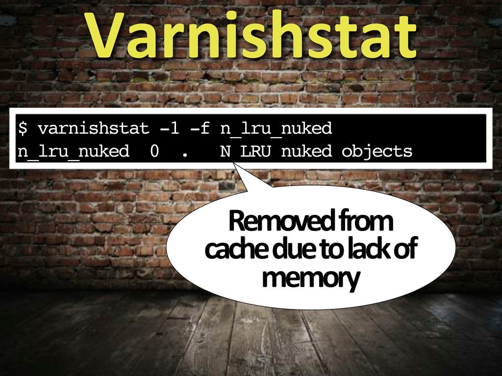 $ varnishstat -1 -f n_lru_nuked n_lru_nuked 0 ....