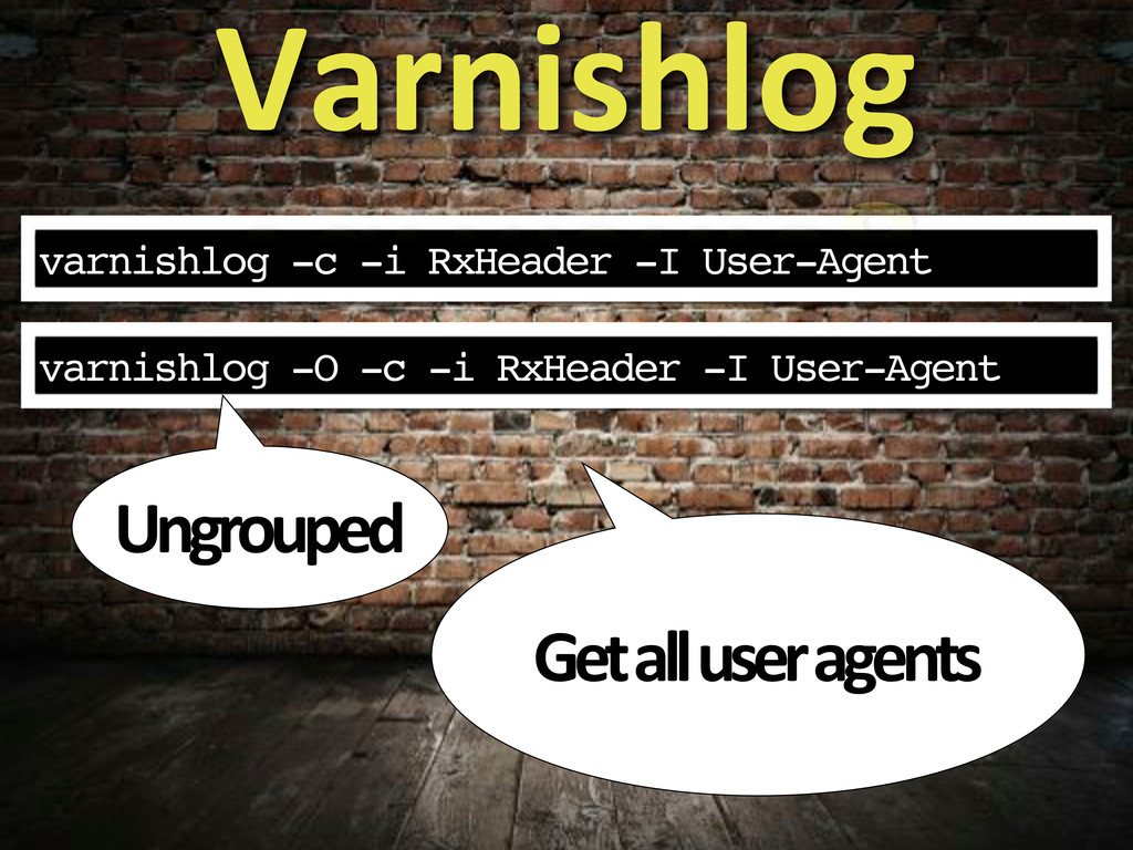 varnishlog -c -i RxHeader -I User-Agent Varnish...