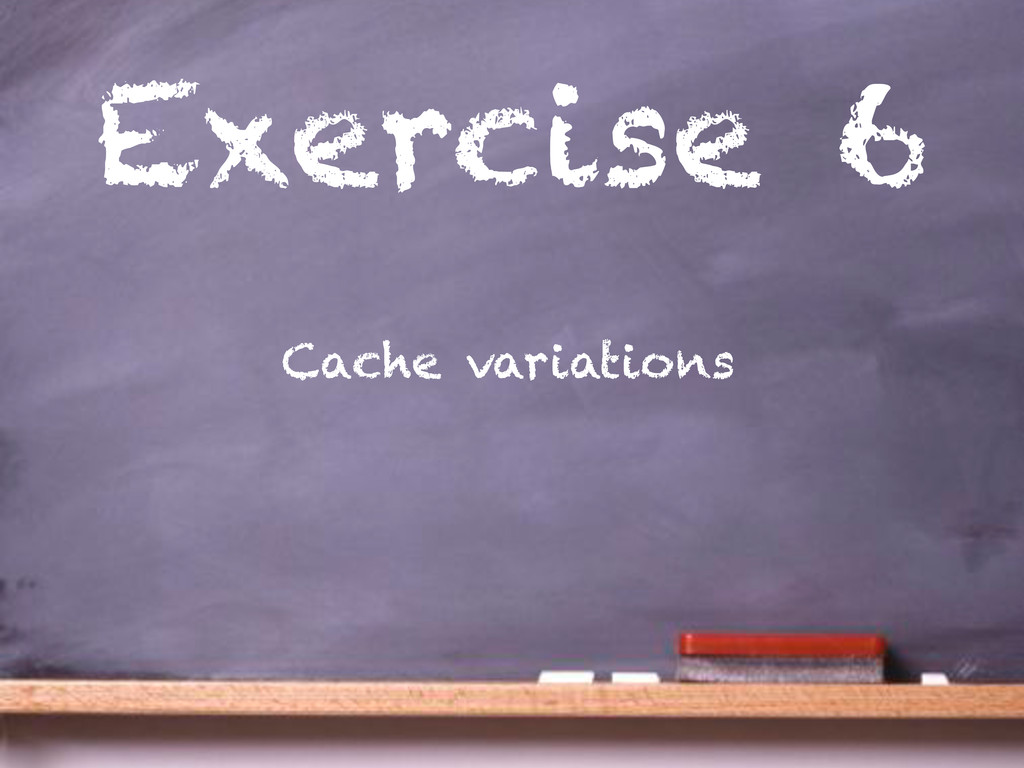 Exercise 6 Cache variations