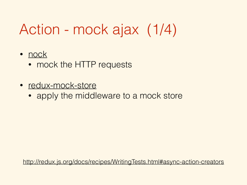 Action - mock ajax (1/4) • nock • mock the HTTP...