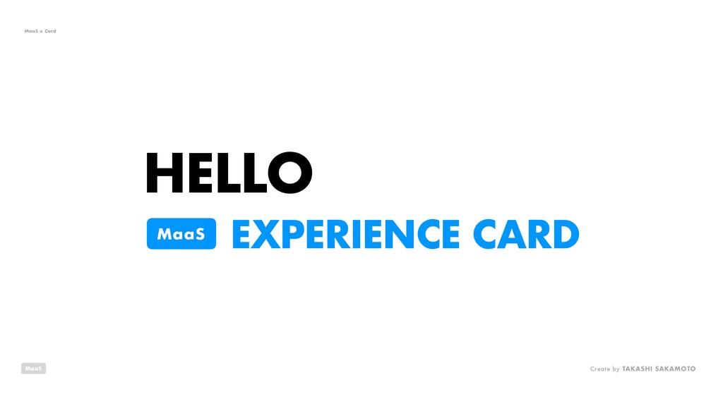 EXPERIENCE CARD HELLO MaaS MaaS MaaS x Card Cre...