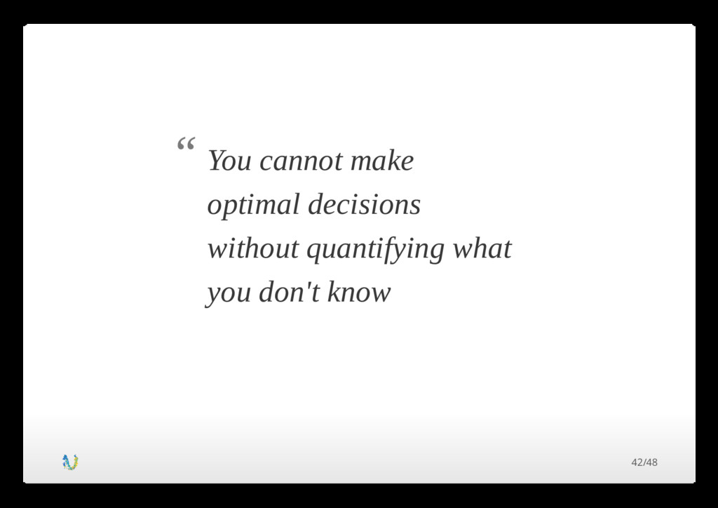 You cannot make optimal decisions without quant...