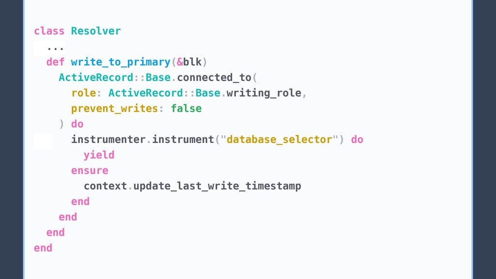 class Resolver ... def write_to_primary(&blk) A...