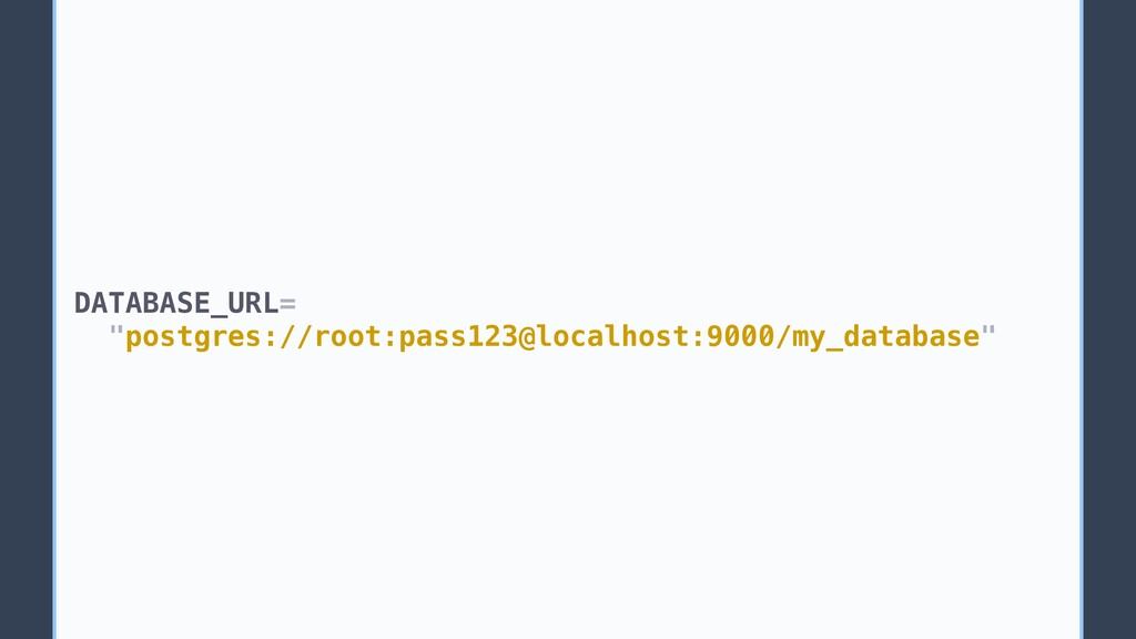 "DATABASE_URL= ""postgres://root:pass123@localhos..."