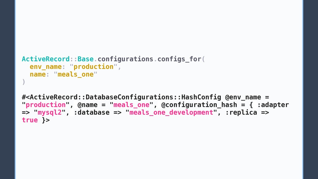 ActiveRecord::Base.configurations.configs_for( ...