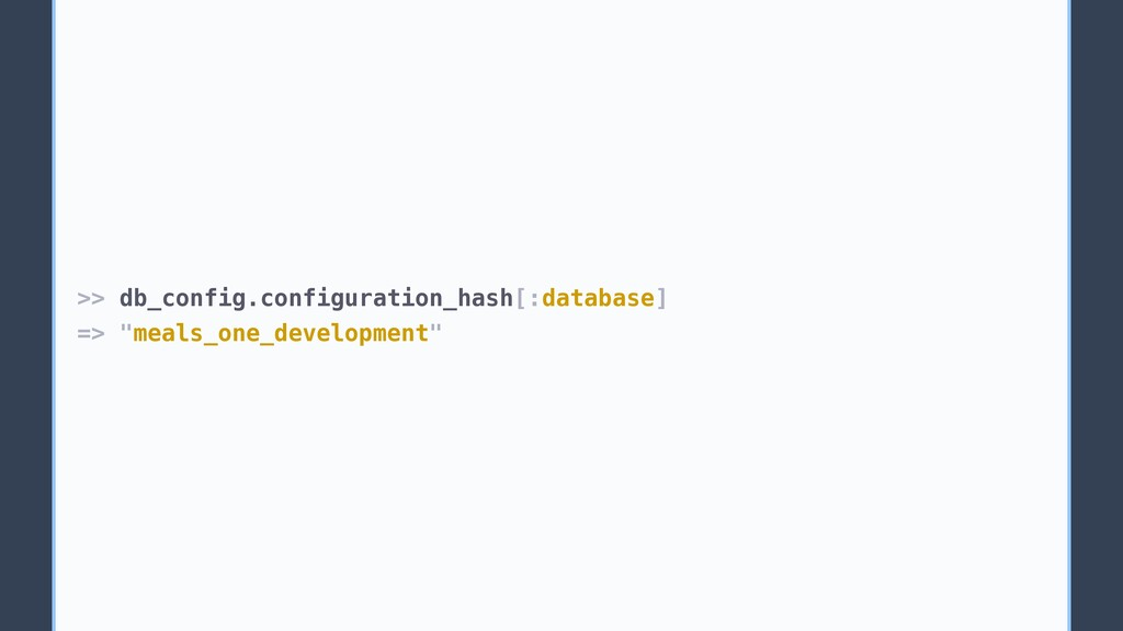 ">> db_config.configuration_hash[:database] => ""..."