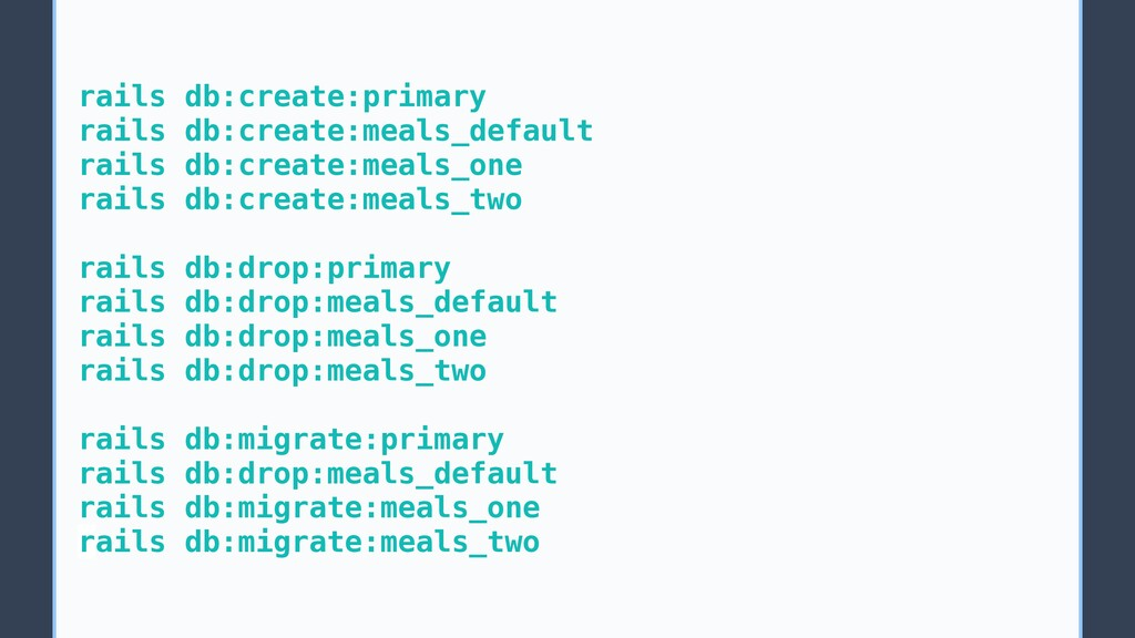 rails db:create:primary rails db:create:meals_d...