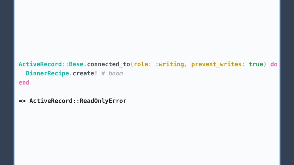 ActiveRecord::Base.connected_to(role: :writing,...