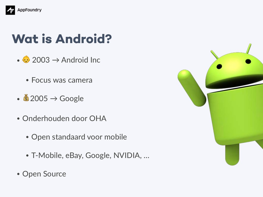 •  2003 → Android Inc • Focus was camera • 2005...
