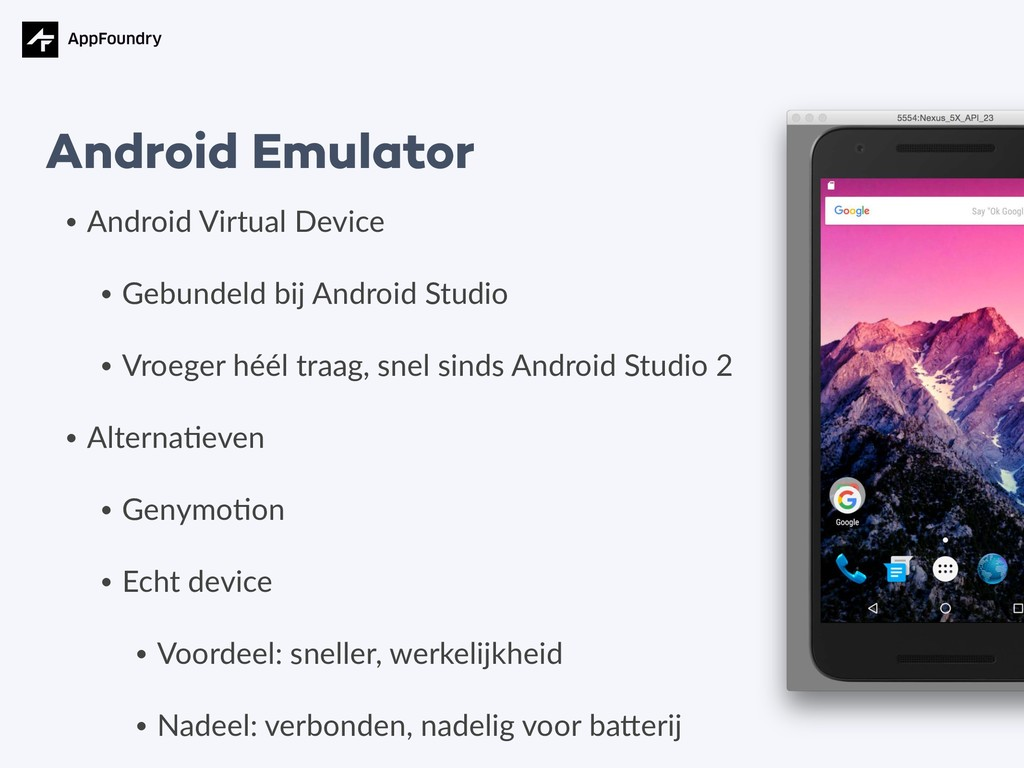 • Android Virtual Device • Gebundeld bij Androi...