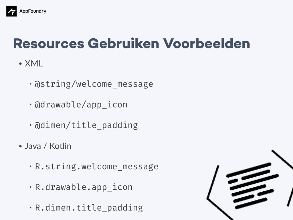 • XML • @string/welcome_message • @drawable/app...