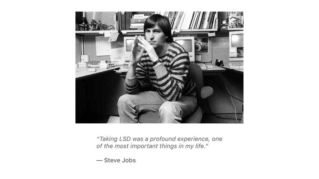 """""""Taking LSD was a profound experience, one of t..."""