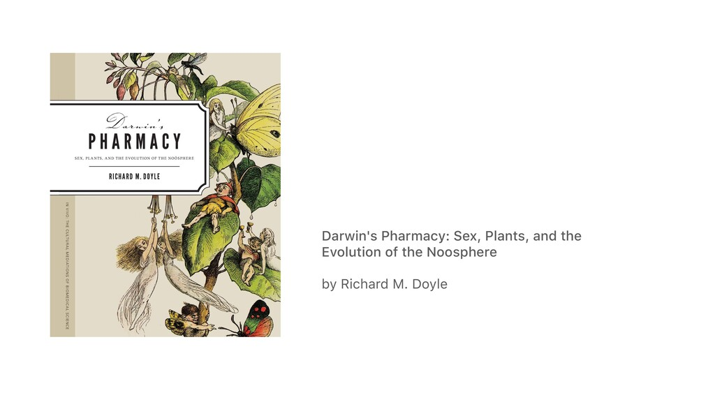 Darwin's Pharmacy: Sex, Plants, and the Evoluti...