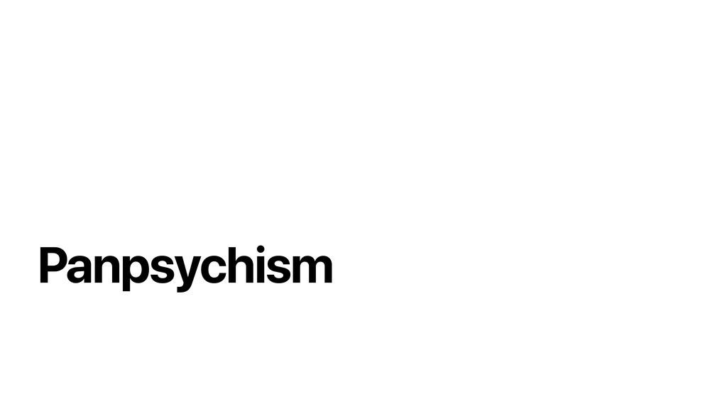 Panpsychism