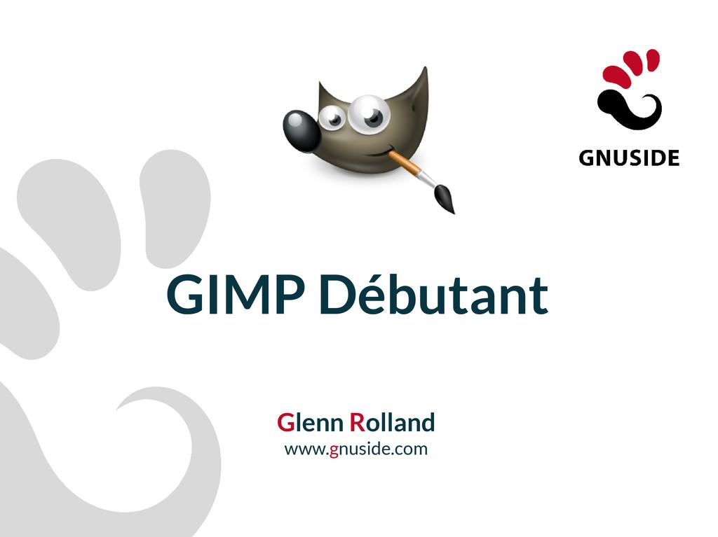 GIMP Débutant Glenn Rolland www.gnuside.com