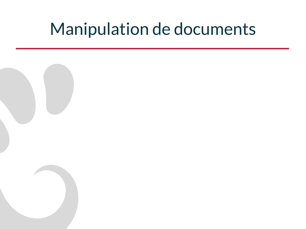 Manipulation de documents