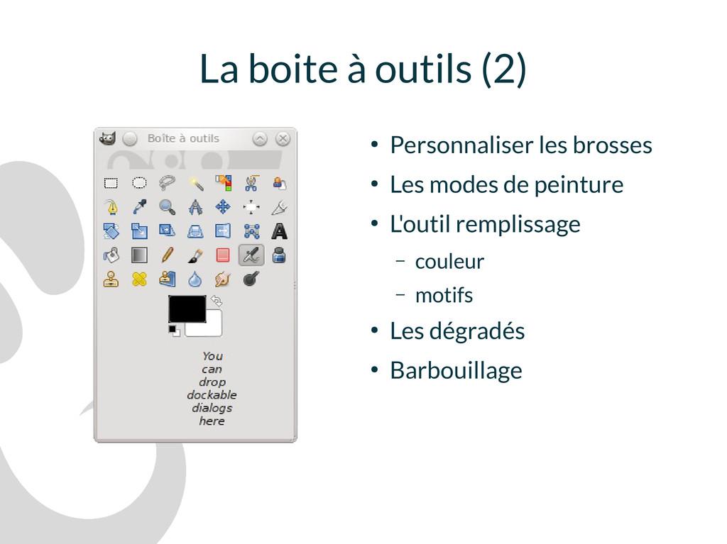 La boite à outils (2) ● Personnaliser les bross...
